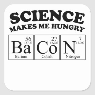 Science Makes Me Hungry BaCoN Square Sticker