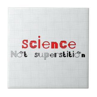 Science Not Superstition Ceramic Tile