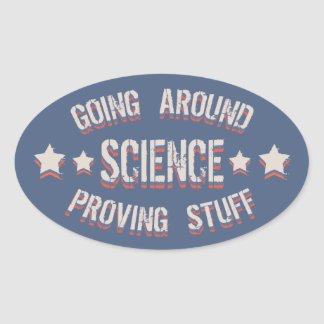 Science Proving Stuff Oval Sticker