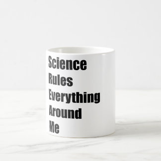 Science Rules Everything Around Me Coffee Mug