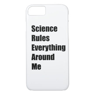 Science Rules Everything Around Me iPhone 8/7 Case