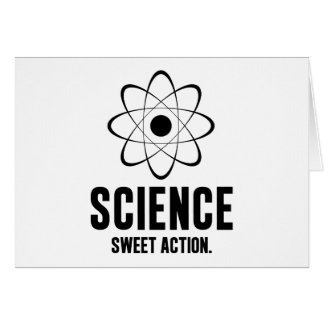 Science. Sweet Action. Card