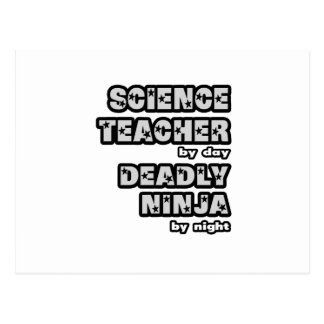 Science Teacher By Day...Deadly Ninja By Night Postcard