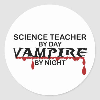 Science Teacher Vampire by Night Classic Round Sticker