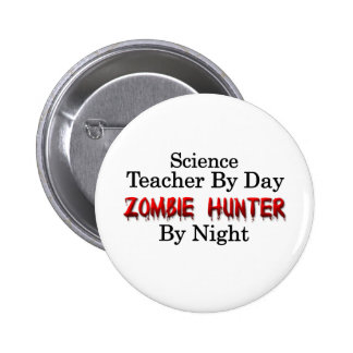 Science Teacher/Zombie Hunter Pinback Button