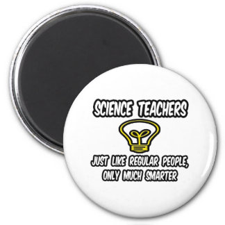 Science Teachers...Regular People, Only Smarter 2 Inch Round Magnet