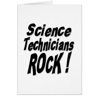 Science Technicians Rock! Greeting Card