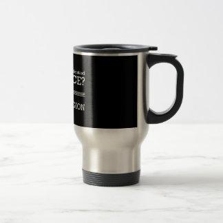 Science Too Hard? 15 Oz Stainless Steel Travel Mug