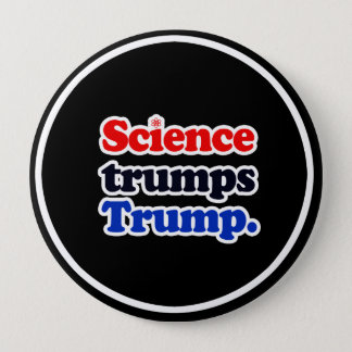 Science trumps Trump - - Pro-Science -- white -.pn Button