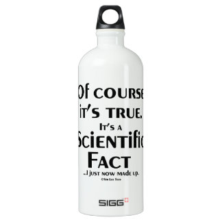 Scientific Fact (I just now made up) Water Bottle