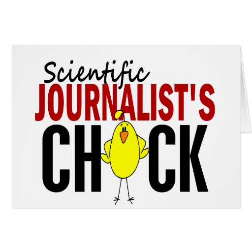 Scientific Journalist's Chick Greeting Cards