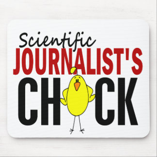Scientific Journalist's Chick Mouse Pad