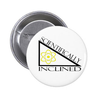 Scientifically Inclined Pinback Button