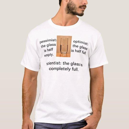 Scientist, Pessimist, and Optimist T-shirt