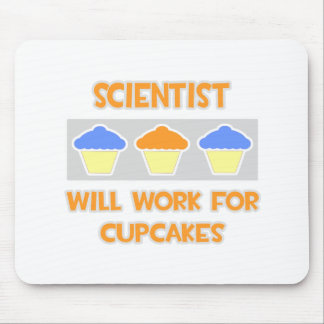 Scientist ... Will Work For Cupcakes Mousepad