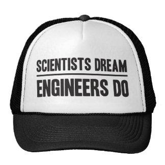 Scientists Dream. Engineers Do Trucker Hat
