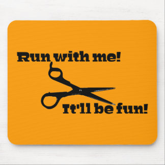 Scissors - Run With Me! It'll Be Fun! Mouse Pads