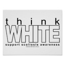 Scoliosis Think White Poster