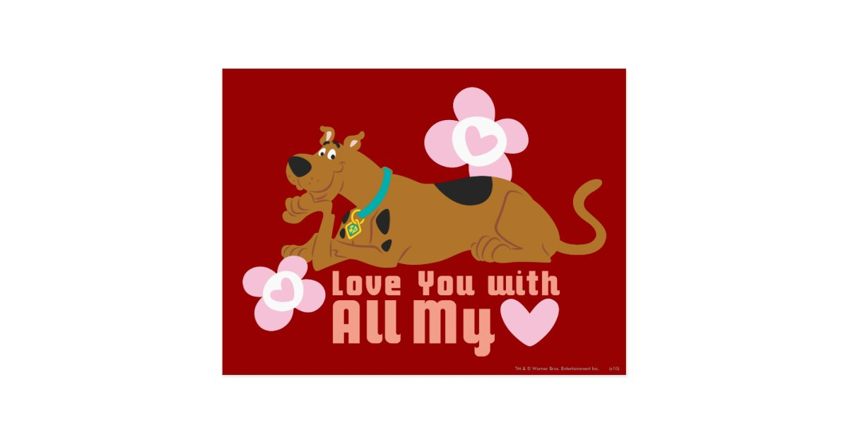 Scooby Doo Quot Love You With All My Heart Quot Postcard Zazzle Com