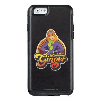"""Scooby-doo   """"meddling Ginger"""" Daphne Otterbox Iphone 6/6s Case by scoobydoo at Zazzle"""