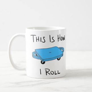 "Scooter Board ""This is How I Roll"" - Blue Coffee Mug"