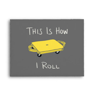 """Scooter Board """"This is How I Roll"""" - Yellow Envelope"""