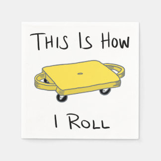 "Scooter Board ""This is How I Roll"" - Yellow Napkin"