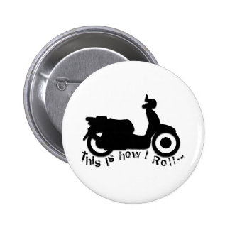 Scooter or E-Bike - This is how I Roll! Pinback Button