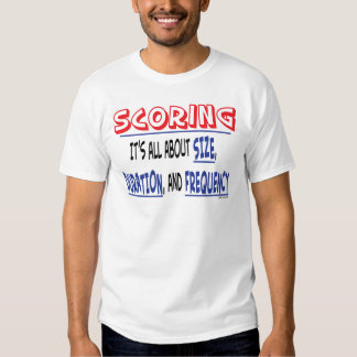 Scoring - Size, Duration, and Frequency T-Shirt