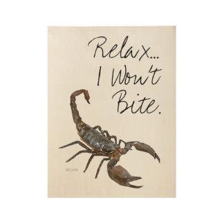 "Scorpion Wood Poster Art: ""Relax... I Won't Bite"""