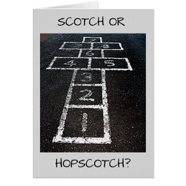 friendshipandfun SCOTCH OR HOPSCOTCH-HAPPY BIRTHDAY adult fun Card