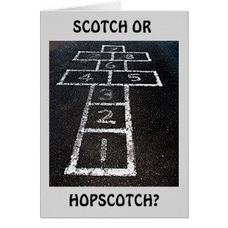 SCOTCH OR HOPSCOTCH-HAPPY BIRTHDAY (I KNOW!) CARD