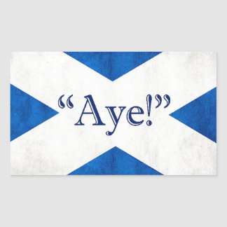 Scotland, AYE! Rectangular Sticker
