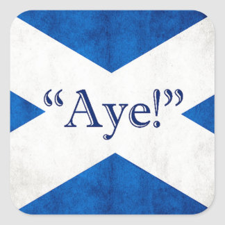 Scotland, AYE! Square Sticker