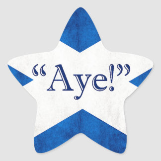Scotland, AYE! Star Sticker