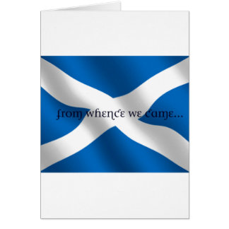 Scotland Flag White Cross From Whence We Came Greeting Card