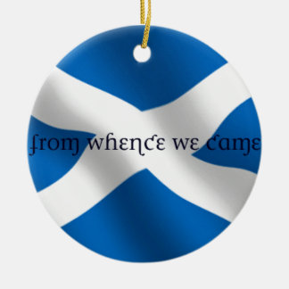 Scotland Flag White Cross From Whence We Came Ceramic Ornament