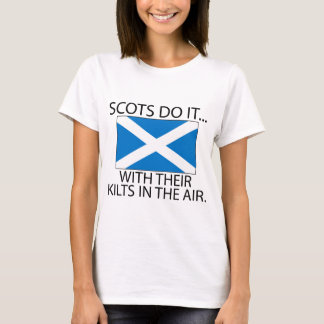 Scots Do It... With Their Kilts In The Air T-Shirt