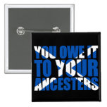 Scots Independence: You owe it to your ancesters, Pinback Button