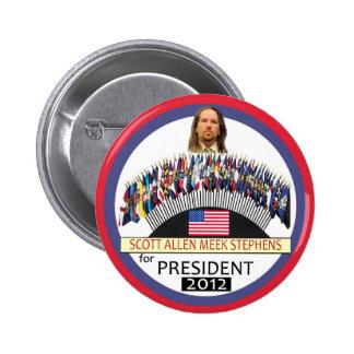 Scott A.M. Stephens para el presidente 2012 Pin Redondo De 2 Pulgadas
