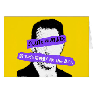 Scott Walker Demagoguery in the USA Card