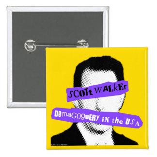 Scott Walker Demagoguery in the USA Pinback Button