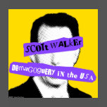 Scott Walker Demagoguery in the USA