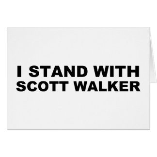 Scott Walker I Stand Card