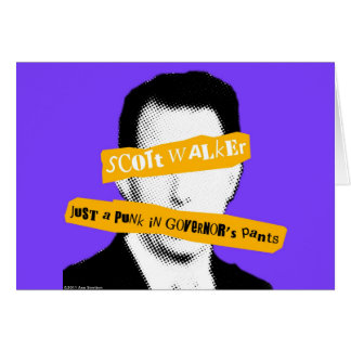 Scott Walker Just a Punk in Governor's Pants Card