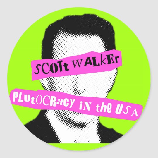 Scott Walker Plutocracy in the USA Classic Round Sticker