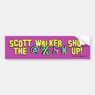 Scott Walker, shut the @%&# up! Car Bumper Sticker