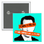 Scott Walker Your Governor on Koch Pins