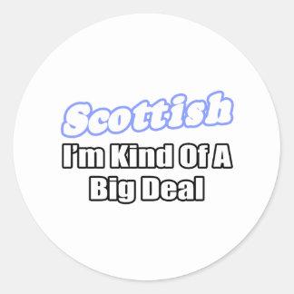 Scottish...Big Deal Classic Round Sticker