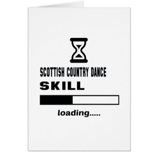 Scottish Country dance skill Loading...... Card